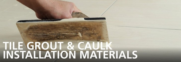 Grout and Caulk